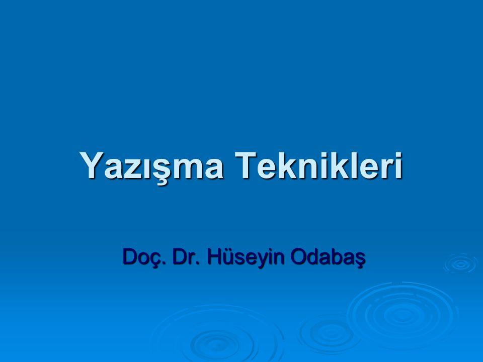Yazışma Teknikleri Doç. Dr. Hüseyin Odabaş