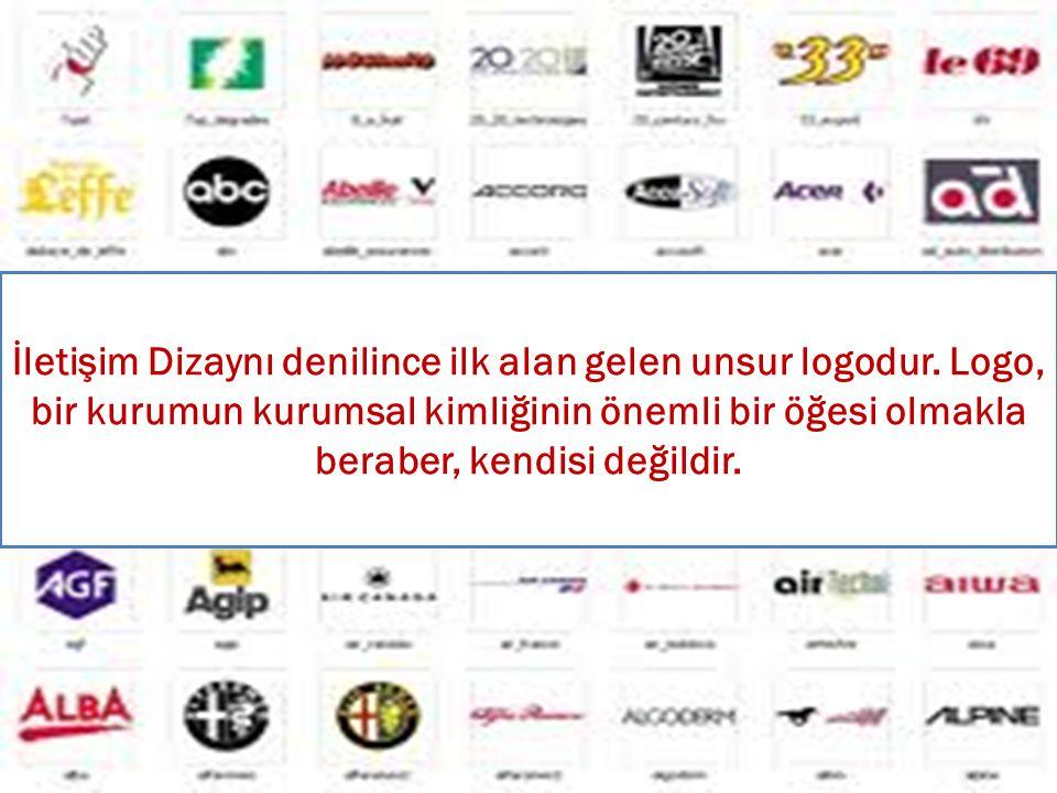 İletişim Dizaynı denilince ilk alan gelen unsur logodur. Logo, bir kurumun kurumsal kimliğinin önemli bir öğesi olmakla beraber, kendisi değildir.