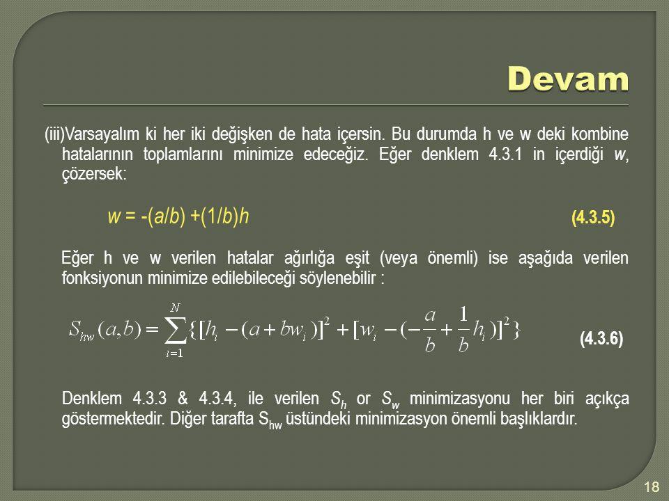 (iii)Varsayalım ki her iki değişken de hata içersin. Bu durumda h ve w deki kombine hatalarının toplamlarını minimize edeceğiz. Eğer denklem 4.3.1 in