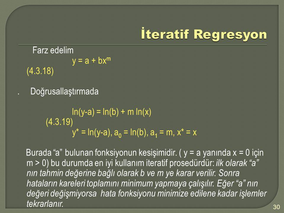 Farz edelim y = a + bx m (4.3.18).