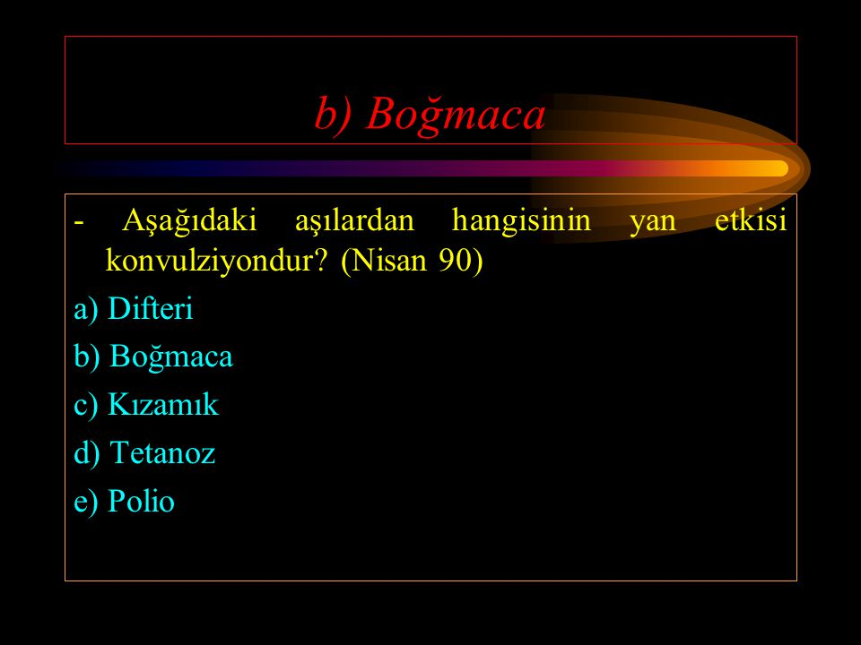 d) 3DBT,3Polio, BCG - Ülkemizde 7 aylık normal bir bebeğe aşağıdaki aşı şemalarından hangisi uygulanmış olmalıdır? (Nisan 88) a) 2DBT, 2Polio, BCG b)