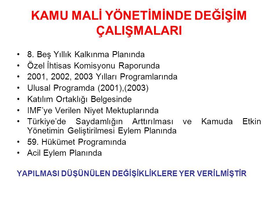 KAMU MALİ YÖNETİMİNDE DEĞİŞİM ÇALIŞMALARI 8.