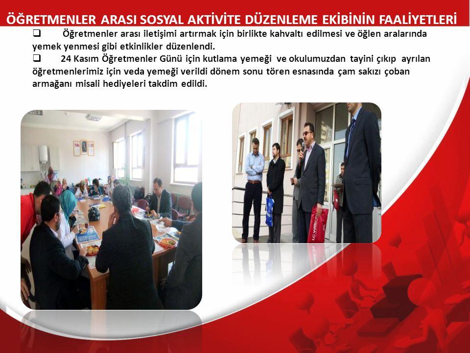  Öğretmenler arası iletişimi artırmak için birlikte kahvaltı edilmesi ve öğlen aralarında yemek yenmesi gibi etkinlikler düzenlendi.