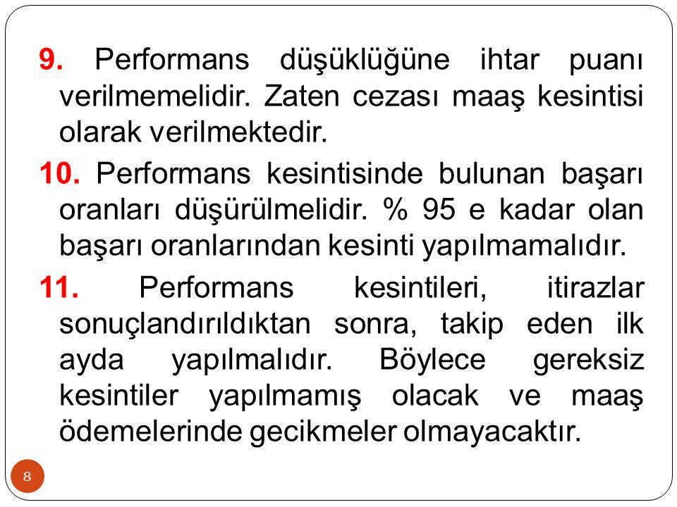 8 9. Performans düşüklüğüne ihtar puanı verilmemelidir.