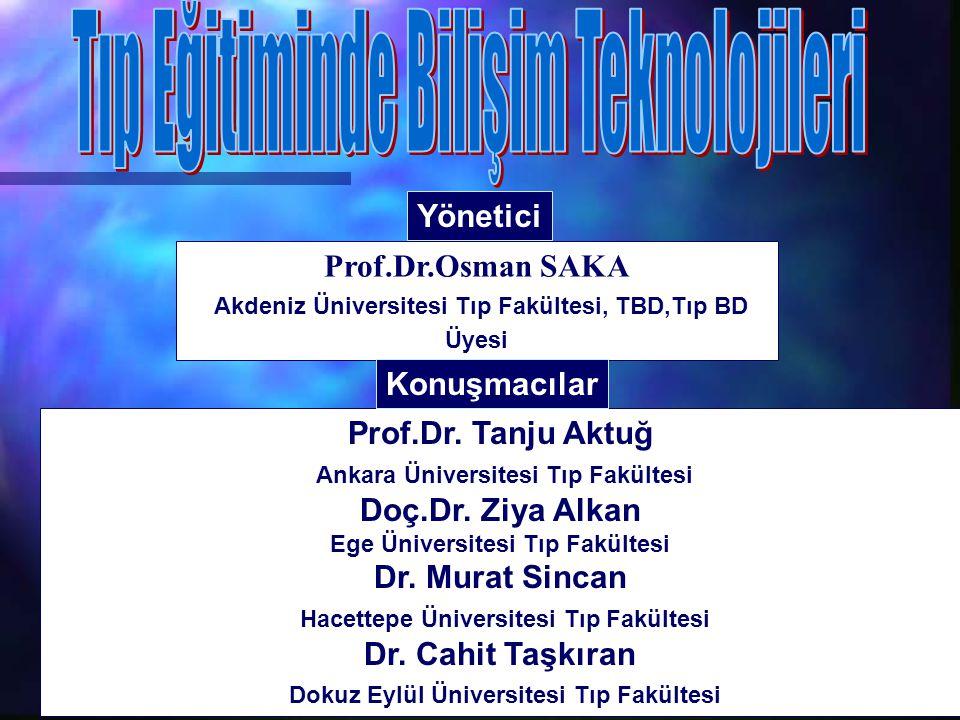 Osman SAKA- Bilişim 2000 Prof.Dr. Tanju Aktuğ Ankara Üniversitesi Tıp Fakültesi Doç.Dr.