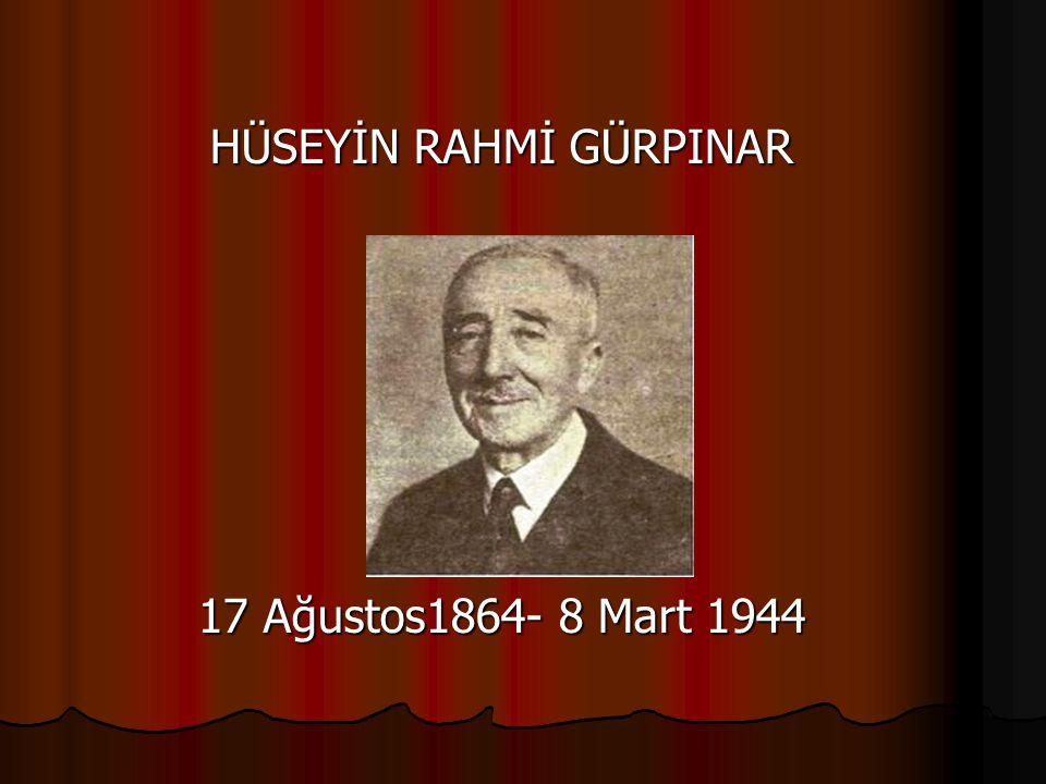 HÜSEYİN RAHMİ HAKKINDA (1) Roman ve öykü yazarı Hüseyin Rahmi Gürpınar,İstanbul'da doğdu Roman ve öykü yazarı Hüseyin Rahmi Gürpınar,İstanbul'da doğdu Hünkar yaveri Mehmet Sait Paşa nın oğludur.