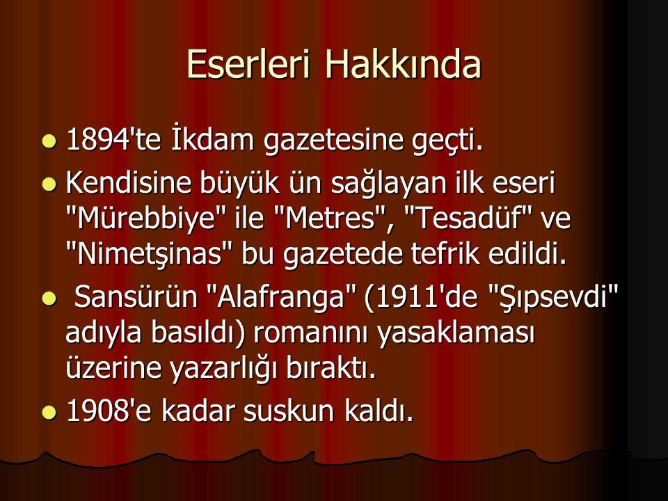Eserleri Hakkında İkinci Meşrutiyet döneminde ile birlikte 37 sayı süren Boşboğaz ile Güllâbi adlı mizah dergisini çıkardı.