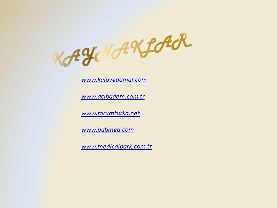 www.kalpvedamar.com www.acıbadem.com.tr www.forumturka.net www.pubmed.com www.medicalpark.com.tr