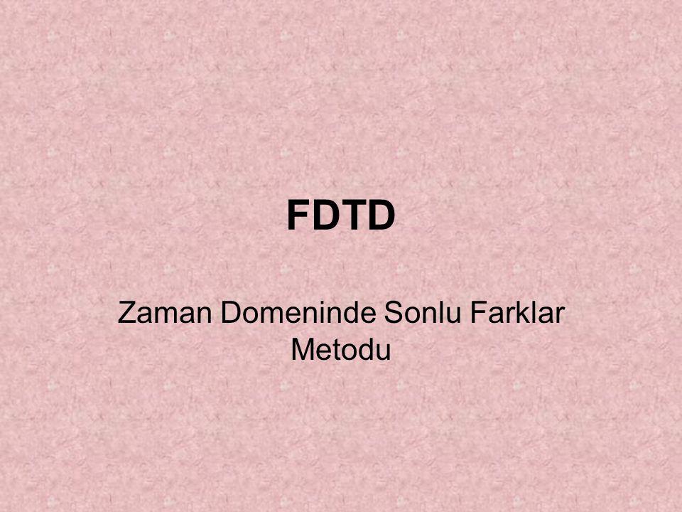 FDTD Zaman Domeninde Sonlu Farklar Metodu