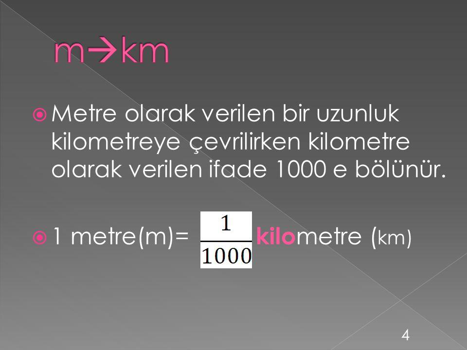  Santimetre(cm) olarak verilen bir uzunluk milimetre (mm) ye çevrilirken santimetre olarak verilen ifade 10 ile çarpılır.