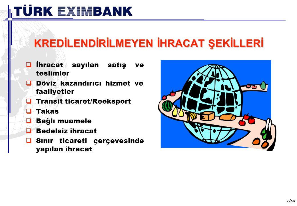 38 38/68 SEVK ÖNCESİ REESKONT KREDİSİ TCMBTCMB yurt dışı muhabir bankaları listesinde yer alan ve işlem bazında TCMB değerlendirmeleri sonucu uygun görülecek diğer yurt dışı bankalarca; amir banka sıfatıyla açılmış, gayrikabili rücu akreditifli veya, aynı bankaların aracılık edeceği vesaik mukabili ödeme şekline göre yapılacak ihracat işlemlerine veya, Türk EximbankTürk Eximbank değerlendirmeleri sonucu uygun bulunan; amir banka sıfatıyla açılmış, gayrikabili rücu akreditifli veya, aynı bankaların aracılık edeceği vesaik mukabili ödeme şekline göre yapılacak ihracat işlemlerine veya, mal mukabili ödeme şekline göre yapılacak ihracat işlemleri için düzenlenecek bonolara ilişkin reeskont talepleri dikkate alınacaktır.