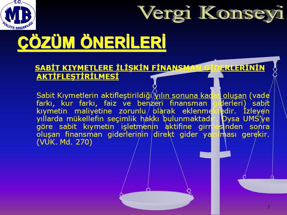 8 ÇÖZÜM ÖNERİLERİ REESKONT UYGULAMASI Vergi Usul Kanunu ' nun 281.