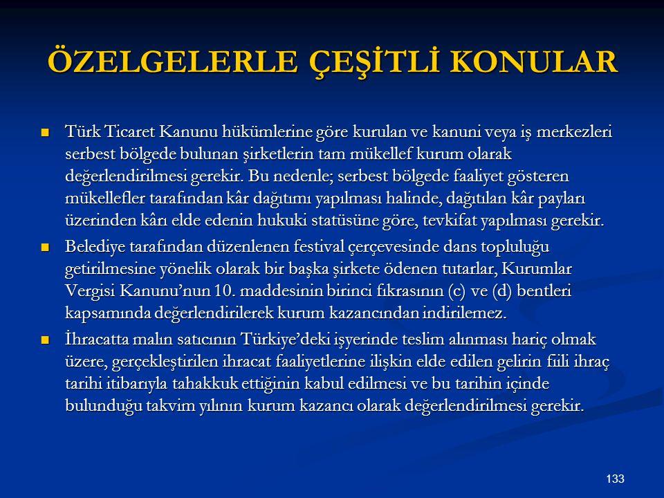 133 ÖZELGELERLE ÇEŞİTLİ KONULAR Türk Ticaret Kanunu hükümlerine göre kurulan ve kanuni veya iş merkezleri serbest bölgede bulunan şirketlerin tam müke