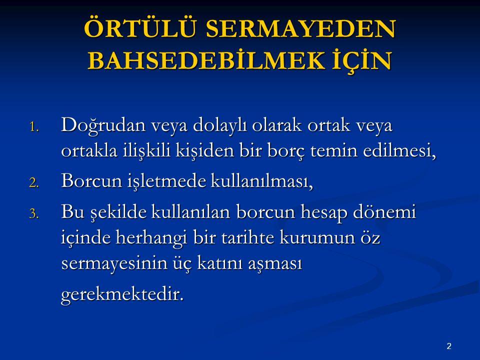 33 YURT İÇİ İŞLEMLERİN DURUMU 5766 sayılı Kanun ile 01.01.2008'den itibaren 5766 sayılı Kanun ile 01.01.2008'den itibaren Tam mükellef kurumlar ile yabancı kurumların Türkiye'deki işyeri veya daimi temsilcilerinin aralarında ilişkili kişi kapsamında gerçekleştirdikleri yurt içindeki işlemler nedeniyle kazancın örtülü olarak dağıtıldığının kabulü Hazine zararının doğması şartına bağlıdır.
