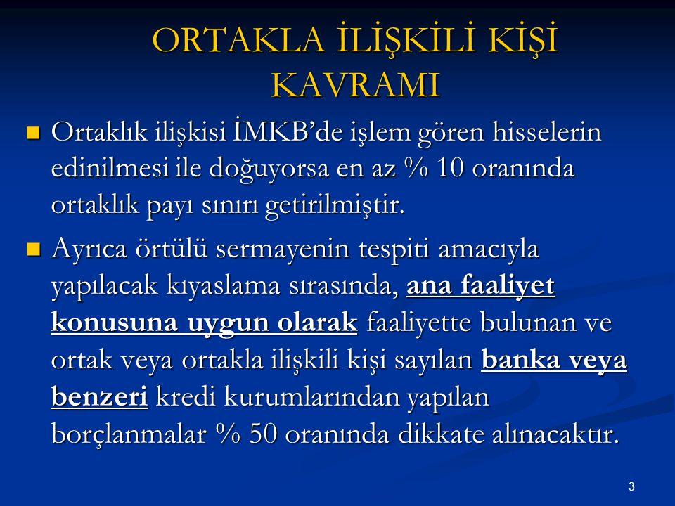 34 YILLAR İTİBARİYLE ÖRTÜLÜ KAZANÇ 2005 ve önceki hesap dönemleri için 5422 sayılı KVK'nın 17.