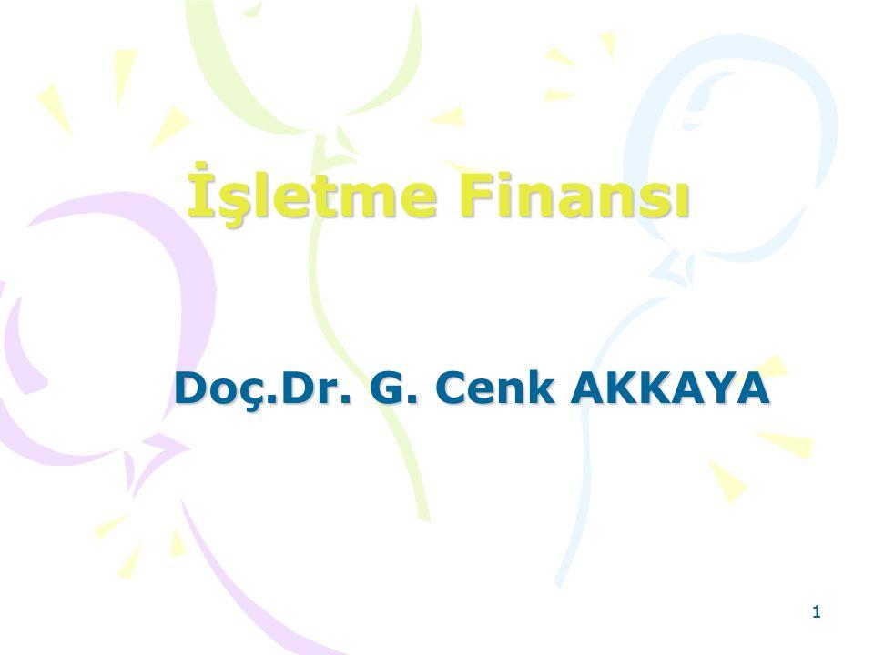 1 İşletme Finansı Doç.Dr. G. Cenk AKKAYA