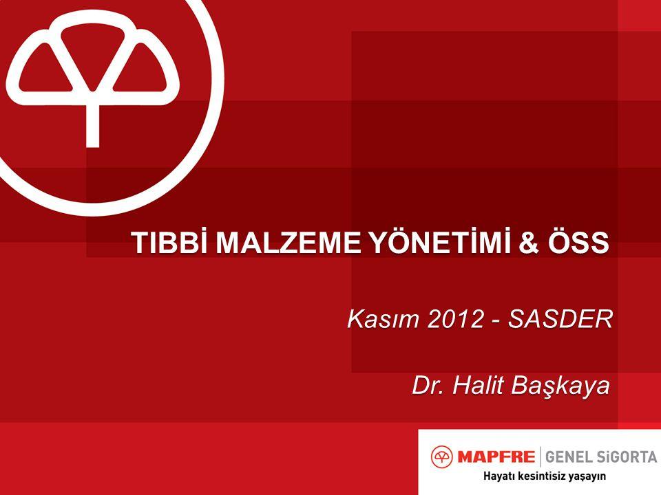 TIBBİ MALZEME YÖNETİMİ & ÖSS Kasım 2012 - SASDER Dr. Halit Başkaya