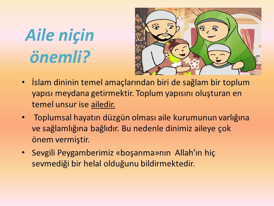 Aile niçin önemli? İslam dininin temel amaçlarından biri de sağlam bir toplum yapısı meydana getirmektir. Toplum yapısını oluşturan en temel unsur ise