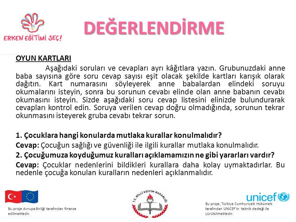 Bu proje Avrupa Birliği tarafından finanse edilmektedir. Bu proje, Türkiye Cumhuriyeti Hükümeti tarafından UNICEF'in teknik desteği ile yürütülmektedi