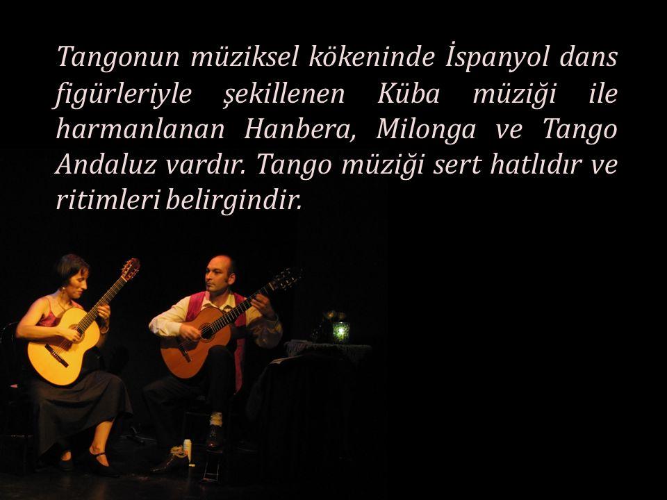Tangonun müziksel kökeninde İspanyol dans figürleriyle şekillenen Küba müziği ile harmanlanan Hanbera, Milonga ve Tango Andaluz vardır. Tango müziği s
