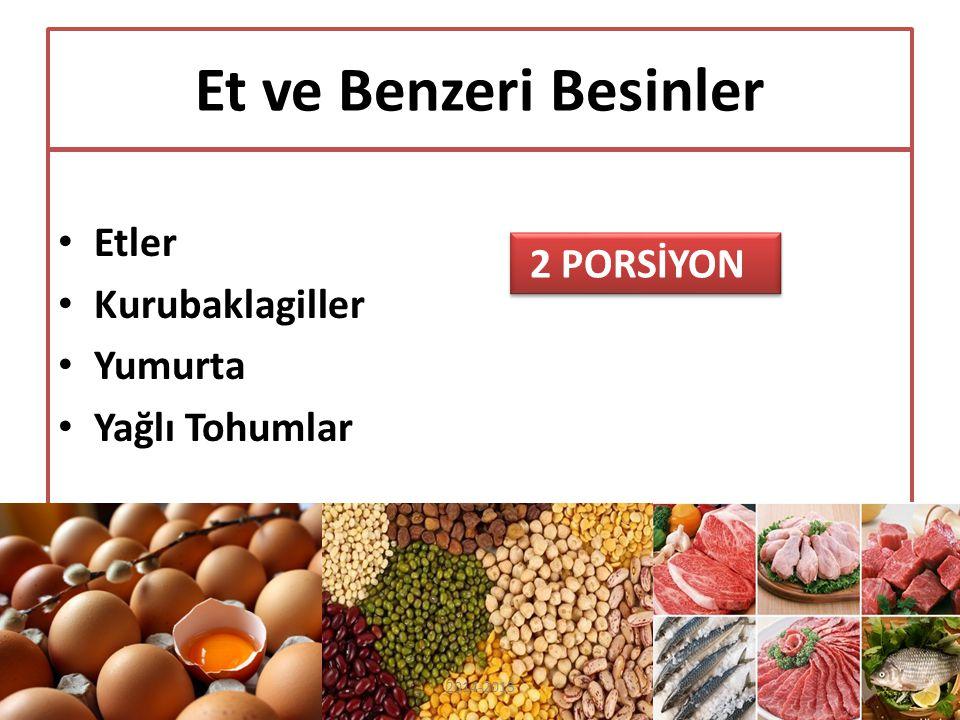 Et ve Benzeri Besinler Etler Kurubaklagiller Yumurta Yağlı Tohumlar 2 PORSİYON 2014-2015