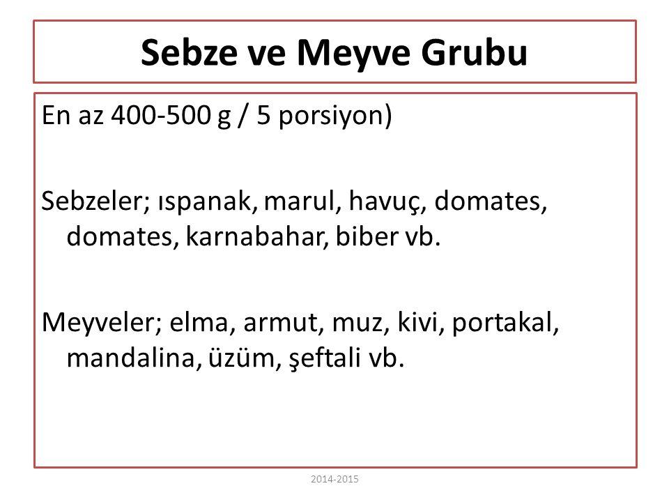 Sebze ve Meyve Grubu En az 400-500 g / 5 porsiyon) Sebzeler; ıspanak, marul, havuç, domates, domates, karnabahar, biber vb. Meyveler; elma, armut, muz