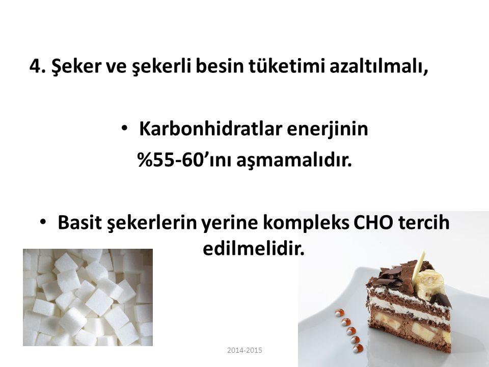 4. Şeker ve şekerli besin tüketimi azaltılmalı, Karbonhidratlar enerjinin %55-60'ını aşmamalıdır. Basit şekerlerin yerine kompleks CHO tercih edilmeli