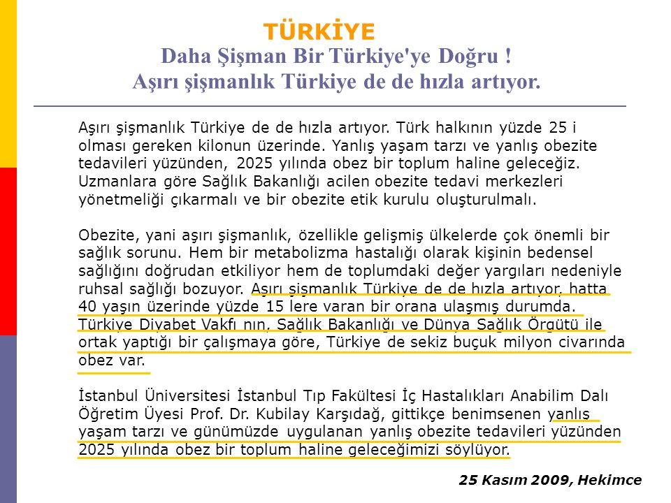 Aşırı şişmanlık Türkiye de de hızla artıyor.
