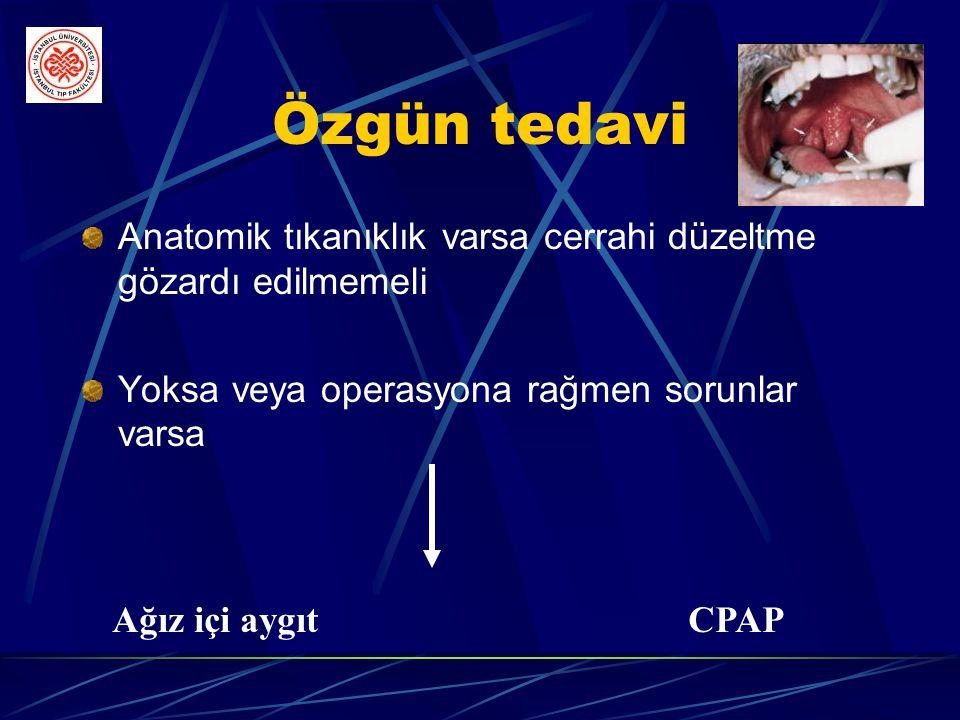 Özgün Tedavi Cerrahi Ağız içiaygıt CPAP AHI 15 den fazla AHI>30 acil tedavi