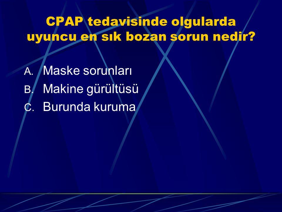 CPAP'ın Diğer Sonuçları Uyanıklık kan gazları düzelir OSAS'a bağlı sistemik hipertansiyon, aritmiler engellenir. Sağ ve sol ventrikül fonksiyonları dü