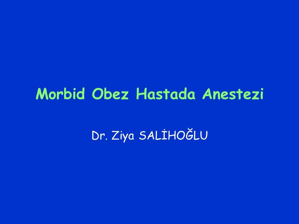 Obezite –Tanımlar –Sistemlerle ilişkisi Anestezi Uygulaması PLAN