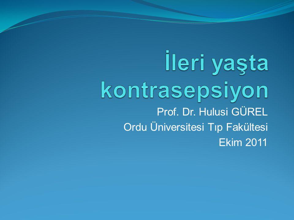 Prof. Dr. Hulusi GÜREL Ordu Üniversitesi Tıp Fakültesi Ekim 2011