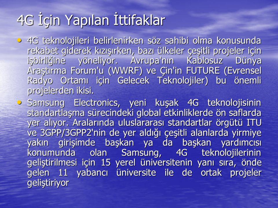 4G İçin Yapılan İttifaklar 4G teknolojileri belirlenirken söz sahibi olma konusunda rekabet giderek kızışırken, bazı ülkeler çeşitli projeler için işb