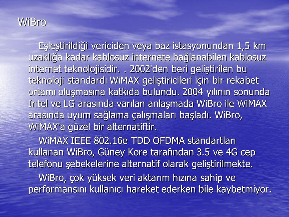 WiBro Eşleştirildiği vericiden veya baz istasyonundan 1,5 km uzaklığa kadar kablosuz internete bağlanabilen kablosuz internet teknolojisidir.. 2002'de
