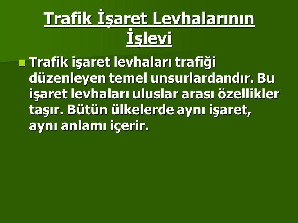TRAFİK İŞARET LEVHALARI