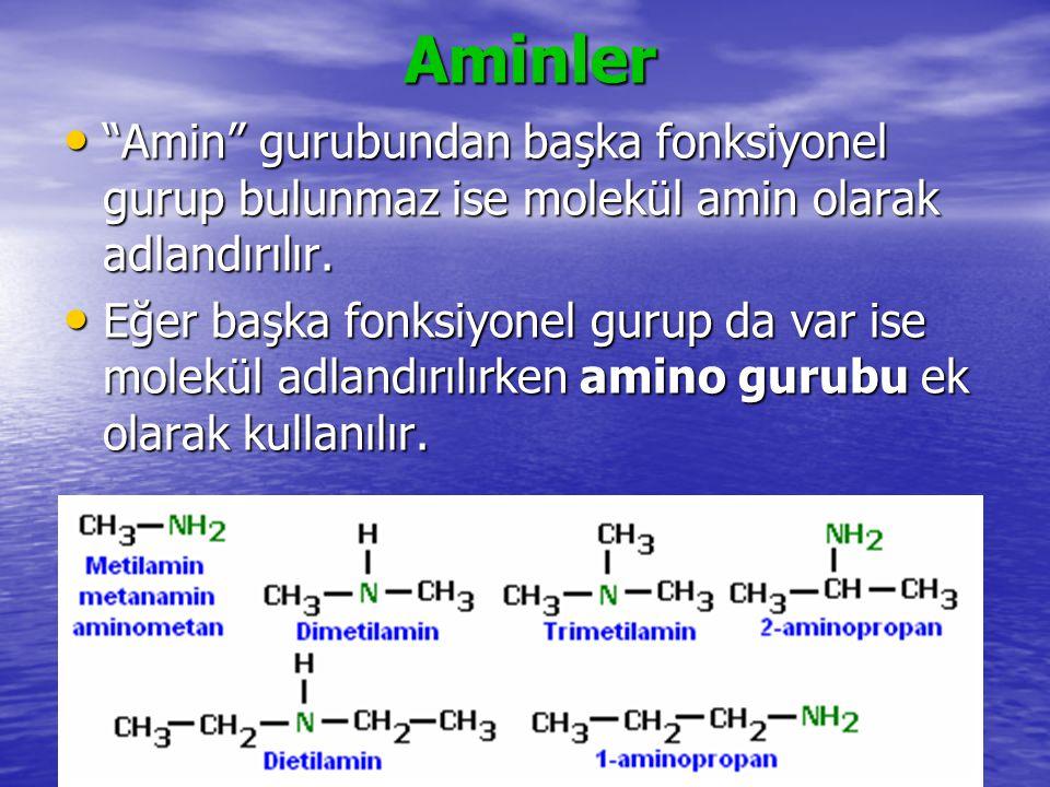 """Aminler """"Amin"""" gurubundan başka fonksiyonel gurup bulunmaz ise molekül amin olarak adlandırılır. """"Amin"""" gurubundan başka fonksiyonel gurup bulunmaz is"""