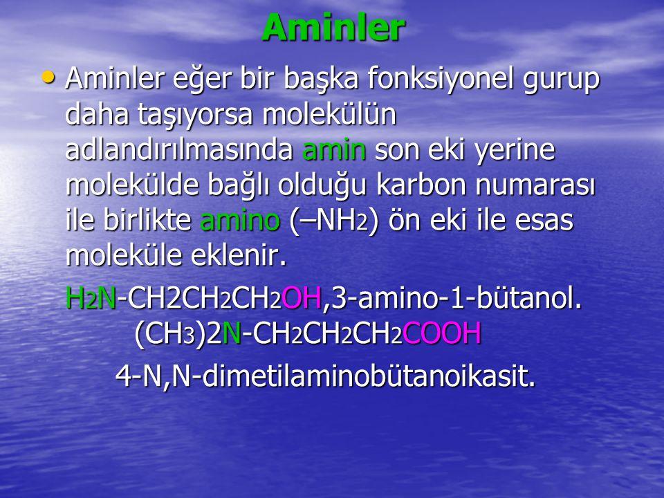 Aminler Aminler eğer bir başka fonksiyonel gurup daha taşıyorsa molekülün adlandırılmasında amin son eki yerine molekülde bağlı olduğu karbon numarası