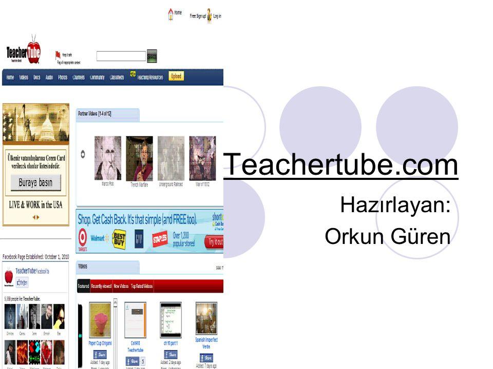 Teachertube.com Hazırlayan: Orkun Güren