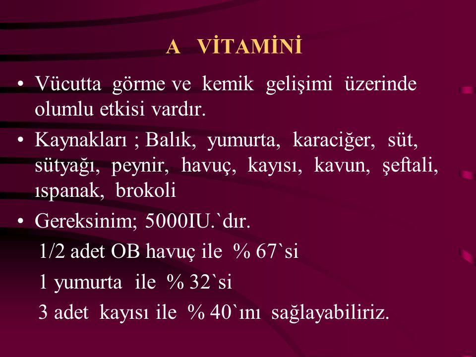 VİTAMİNLER Vücudumuz vitaminleri büyüme - gelişme, enerji harcama ve yeni dokuların yapımı için kullanır. Vitaminler : yağda eriyen vitaminler ; (A,D,