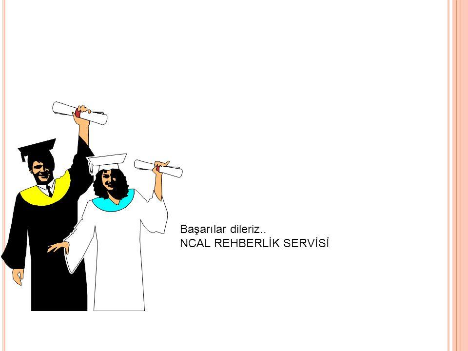 Başarılar dileriz.. NCAL REHBERLİK SERVİSİ