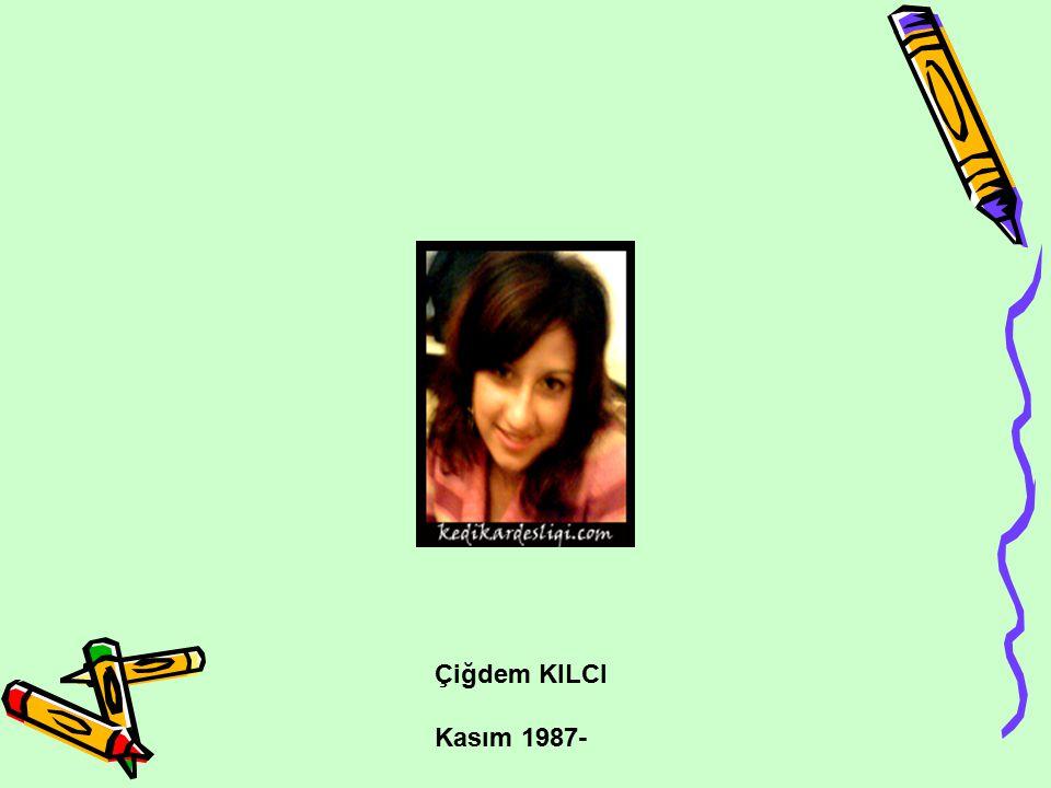 Çiğdem KILCI Kasım 1987-
