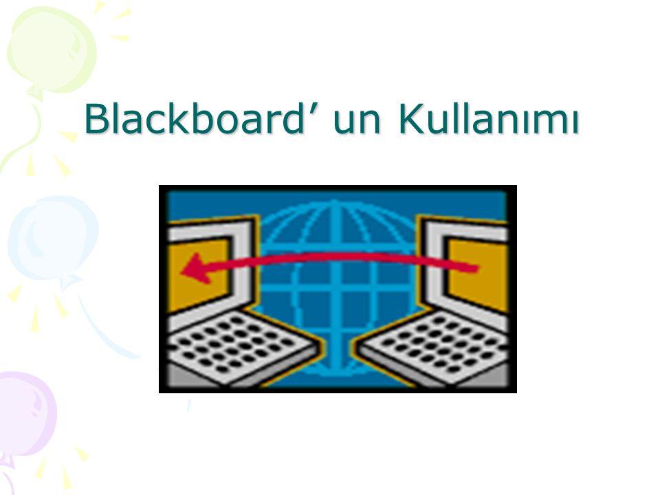 Hacettepe Üniversitesi' nde kullanılan Blackboard ortamına geçmek için; http://blackboard.hacettepe.edu.tr
