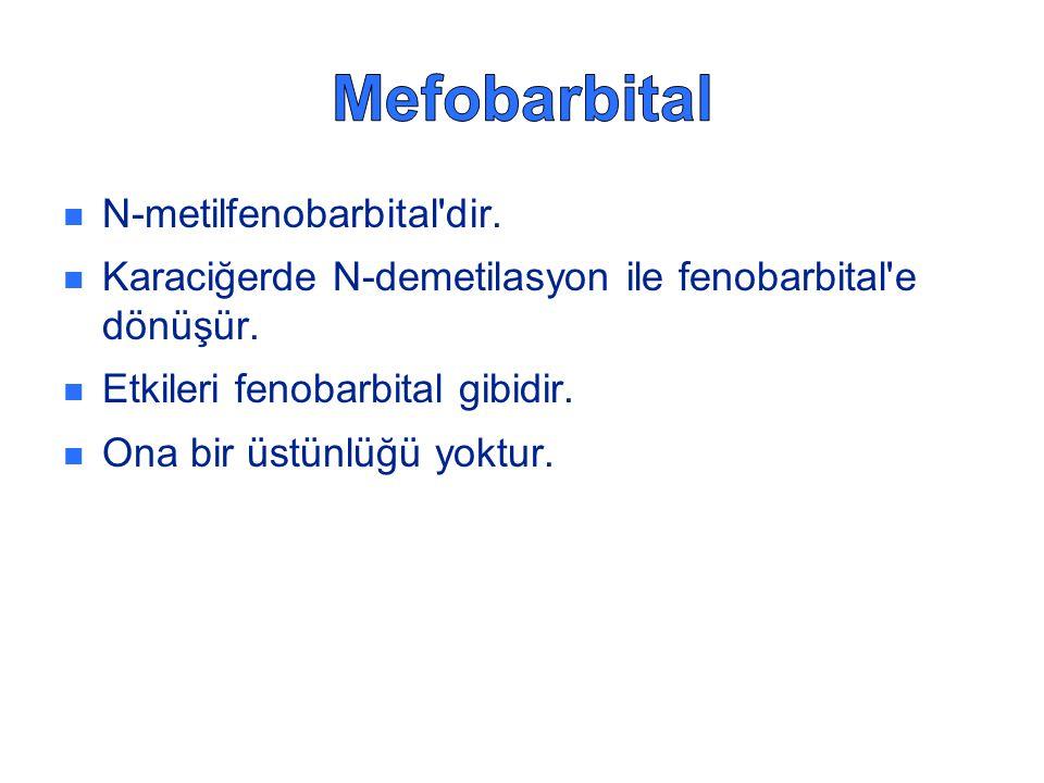 N-metilfenobarbital dir.Karaciğerde N-demetilasyon ile fenobarbital e dönüşür.