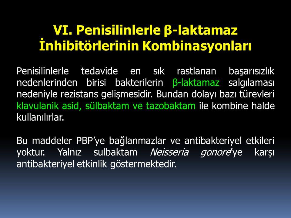 VI. Penisilinlerle β-laktamaz İnhibitörlerinin Kombinasyonları Penisilinlerle tedavide en sık rastlanan başarısızlık nedenlerinden birisi bakterilerin