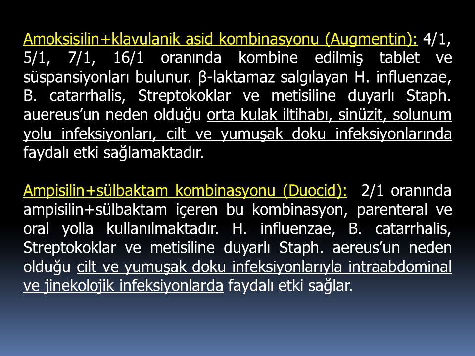 Amoksisilin+klavulanik asid kombinasyonu (Augmentin): 4/1, 5/1, 7/1, 16/1 oranında kombine edilmiş tablet ve süspansiyonları bulunur. β-laktamaz salgı