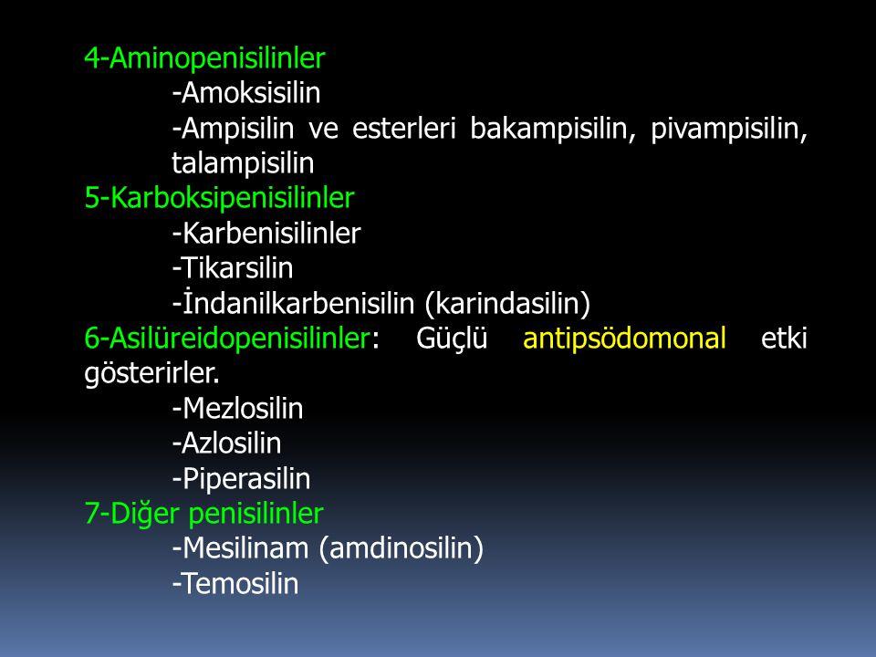 4-Aminopenisilinler -Amoksisilin -Ampisilin ve esterleri bakampisilin, pivampisilin, talampisilin 5-Karboksipenisilinler -Karbenisilinler -Tikarsilin