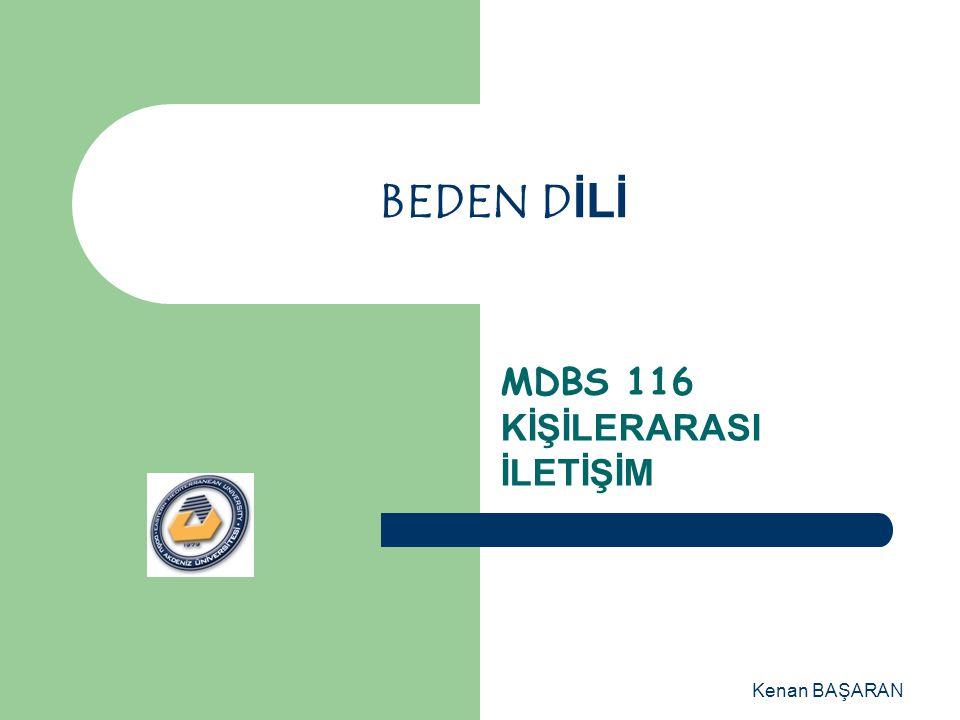 Kenan BAŞARAN BEDEN DİLİ MDBS 116 KİŞİLERARASI İLETİŞİM
