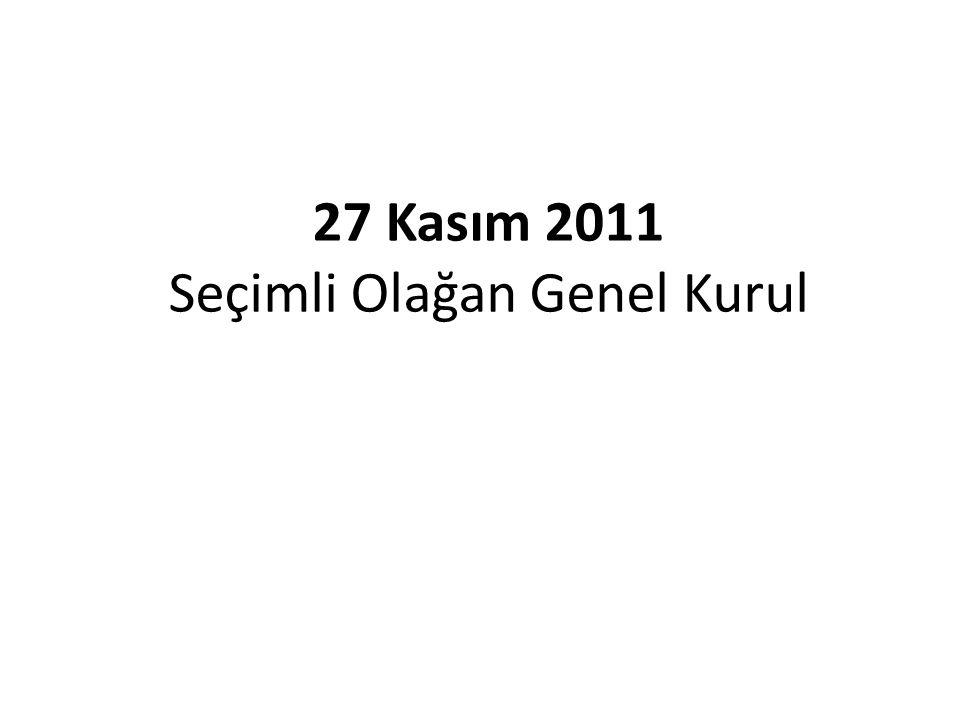 27 Kasım 2011 Seçimli Olağan Genel Kurul