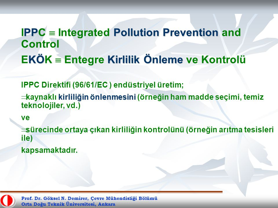 PPPollution Prevention IPPC  Integrated Pollution Prevention and Control KÖKirlilik Önleme EKÖK  Entegre Kirlilik Önleme ve Kontrolü IPPC Direktifi