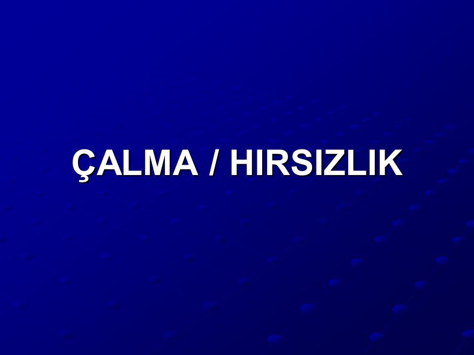 ÇALMA / HIRSIZLIK